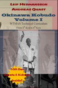 Leif Hermansson and Andreas Quast: Okinawa Kobudo - Volume I.